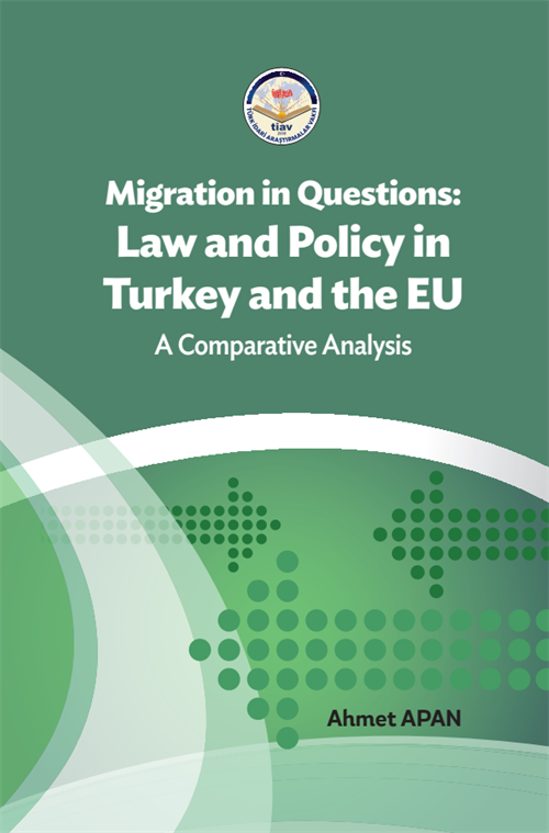 MIGRATION IN QUESTIONS: LAW AND POLICY IN TURKEY AND THE EU A COMPARATIVE ANALYSIS